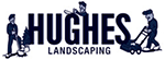 Hughes Landscaping